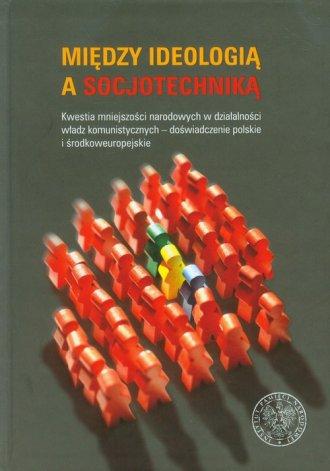 Między ideologią a socjotechniką. - okładka książki