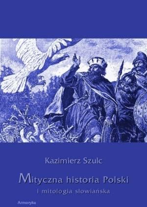 Mityczna historia Polski i mitologia - okładka książki