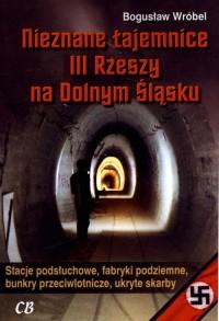 Nieznane tajemnice III Rzeszy na Dolnym Śląsku - okładka książki