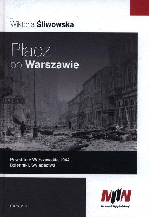 Płacz po Warszawie. Powstanie Warszawskie - okładka książki