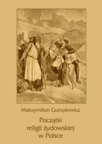 Początki religii żydowskiej w Polsce. - okładka książki