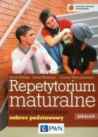 Repetytorium maturalne z języka niemieckiego. Szkoła ponadgimnazjalna. Podręcznik. Zakres podstawowy (+ 2 CD) - okładka podręcznika