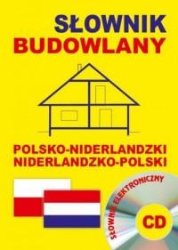 Słownik budowlany polsko-niderlandzki niderlandzko-polski + CD (słownik elektroniczny) - okładka książki