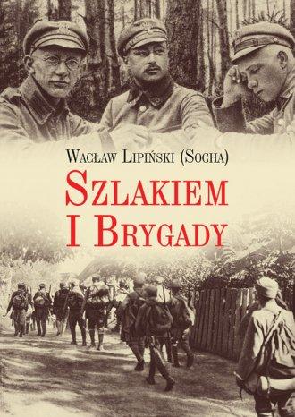 Szlakiem I Brygady. Dziennik żołnierski - okładka książki