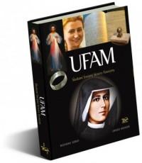 Ufam. Śladami świętej Siostry Faustyny - okładka książki