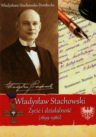 Władysław Stachowski. Życie i działalność - okładka książki