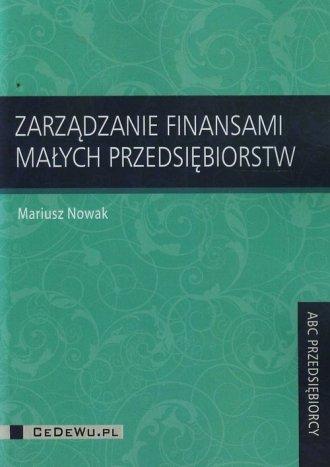 Zarządzanie finansami małych przedsiębiorstw. - okładka książki