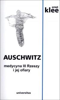Auschwitz Medycyna III Rzeszy i jej ofiary - okładka książki