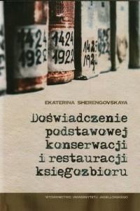 Doświadczenie podstawowej konserwacji i restauracji księgozbioru - okładka książki