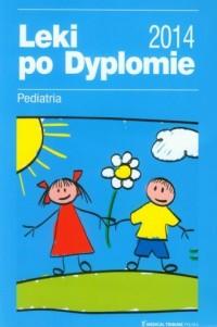 Leki po Dyplomie 2014. Pediatria - okładka książki
