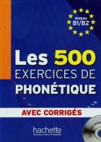 Les 500 Exercices de phonetique avec corriges niveau B1/B2 (+ CD) - okładka podręcznika
