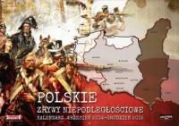 Polskie zrywy niepodległościowe. Kalendarz wrzesień 2014 - grudzień 2015 - okładka książki