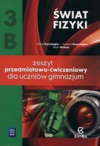 Świat fizyki. Gimnazjum. Zeszyt przedmiotowo-ćwiczeniowy cz. 3B - okładka podręcznika