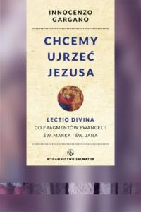 Chcemy ujrzeć Jezusa. Lectio divina - okładka książki