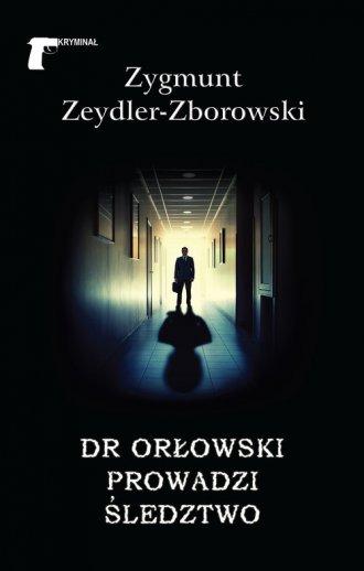Dr Orłowski prowadzi śledztwo - okładka książki