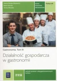 Działalność gospodarcza w gastronomii. Podręcznik. Gastronomia. Tom 3. Technik żywienia i usług gastronomicznych, kucharz - okładka podręcznika