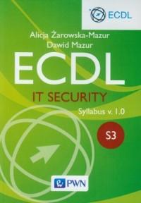 ECDL IT Security. Moduł S3. Syllabus v. 1.0 - okładka książki