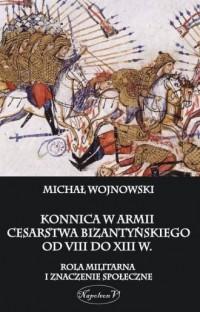 Konnica w armii Cesarstwa Bizantyńskiego - okładka książki