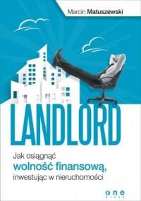 Landlord. Jak osiągnąć wolność finansową, inwestując w nieruchomości - okładka książki