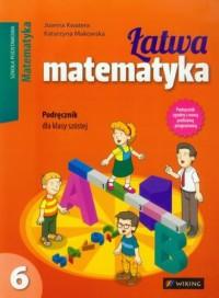 Łatwa matematyka. Klasa 6. Szkoła podstawowa. Podręcznik - okładka podręcznika