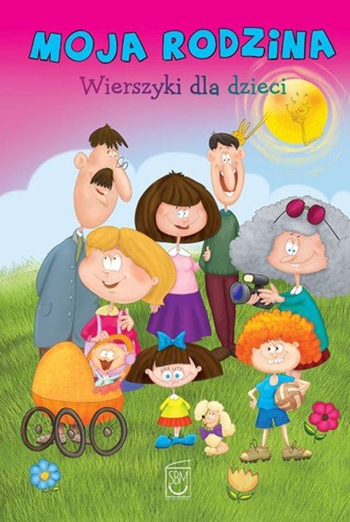 Moja rodzina. Wierszyki dla dzieci - okładka książki