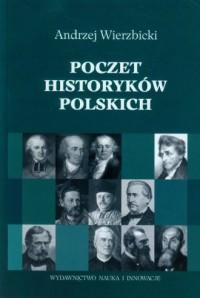 Poczet historyków polskich. Historiografia polska doby podzaborowej - okładka książki