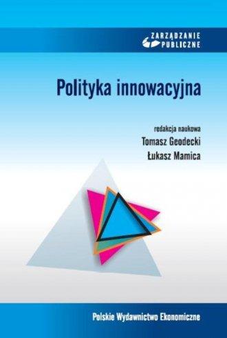 Polityka innowacyjna. Seria: Zarządzanie - okładka książki