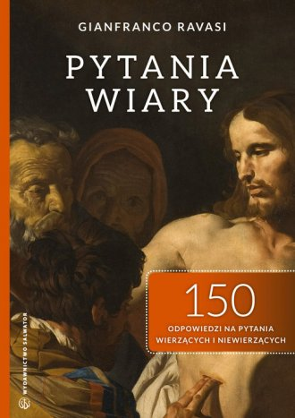 Pytania wiary. 150 odpowiedzi na - okładka książki