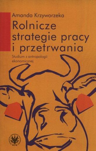 Rolnicze strategie pracy i przetrwania. - okładka książki