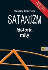 Satanizm. Historia mity - Massimo Introvigne - okładka książki