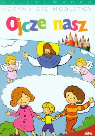 Uczymy się modlitwy Ojcze nasz. - okładka książki