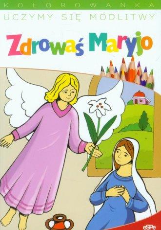 Uczymy się modlitwy Zdrowaś Maryjo. - okładka książki