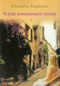 W głąb lawendowych uliczek - okładka książki