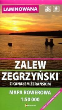 Zalew Zegrzyński z Kanałem Żerańskim. Laminowana mapa rowerowa (skala 1:50 000) - okładka książki