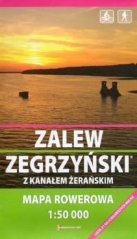 Zalew Zegrzyński z Kanałem Żerańskim. Mapa rowerowa (skala 1:50 000) - okładka książki