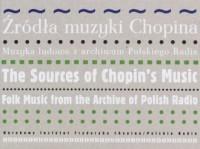 Źródła muzyki Chopina. Muzyka ludowa z archiwum Polskiego Radia - okładka książki