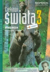 Ciekawi świata 3. Biologia. Szkoła ponadgimnazjalna. Podręcznik. Zakres rozszerzony - okładka podręcznika