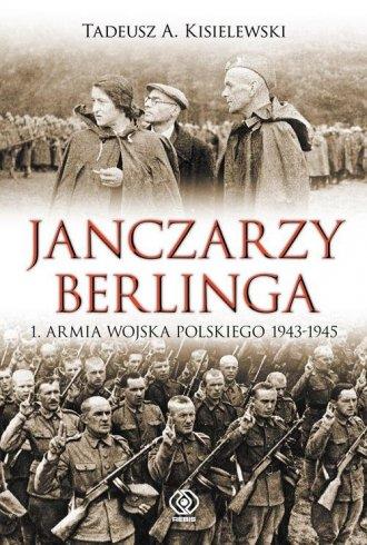 Janczarzy Berlinga. 1 Armia Wojska - okładka książki