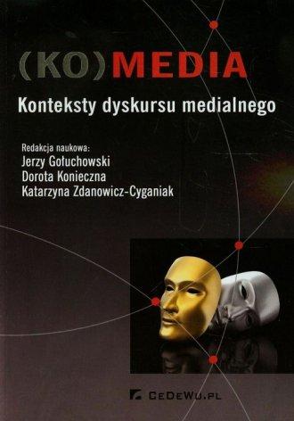 KOmedia. Konteksty dyskursu medialnego - okładka książki