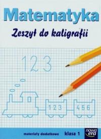 Matematyka. Klasa 1. Szkoła podstawowa. Zeszyt do kaligrafii - okładka podręcznika