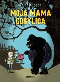 Moja mama Gorylica - okładka książki