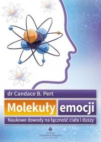 Molekuły emocji. Naukowe dowody na łączność ciała i duszy - okładka książki