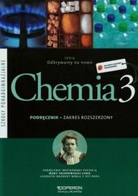 Odkrywamy na nowo 3. Chemia. Szkoła ponadgimnazjalna. Podręcznik. Zakres rozszerzony - okładka podręcznika