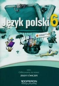Odkrywamy na nowo. Język polski. Klasa 6. Szkoła podstawowa. Zeszyt ćwiczeń - okładka podręcznika