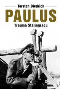Paulus. Trauma Stalingradu - Torsten Diedrich - okładka książki