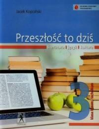 Przeszłość to dziś 3. Literatura, język, kultura. Szkoła ponadgimnazjalna. Podręcznik - okładka podręcznika