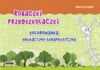 Robaczki Przedszkolaczki. Kolorowanka edukacyjno-terapeutyczna - okładka książki