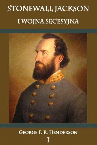 Stonewall Jackson i Wojna Secesyjna. - okładka książki