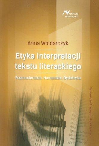 Etyka interpretacji tekstu literackiego. - okładka książki