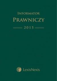 Informator Prawniczy 2015. LexisNexis - okładka książki